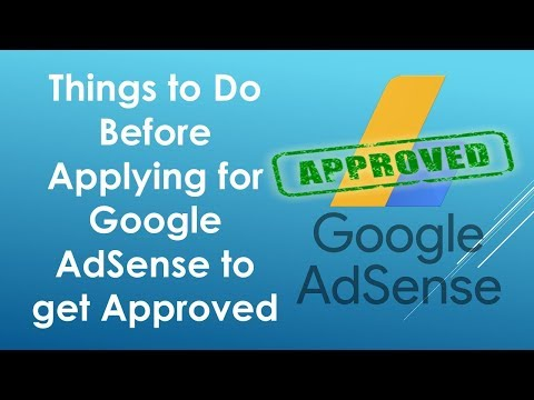 Things to Do Before Applying for Google AdSense Approval