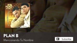 Plan B - Mencionando Tu Nombre  [Official Audio]