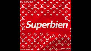 El Taiger  - Superbien -  By Dj Conds ( Legendarios )