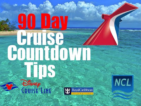 90 Day Cruise Count Down Tips