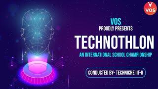 VOS Presents Technothlon 2021   Techniche IIT-G   International School Championship   Vedantu