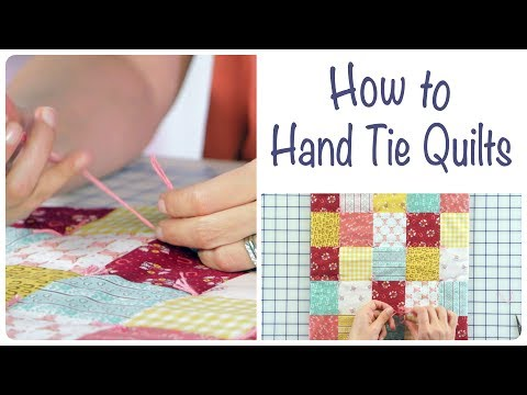 How to Hand Tie Quilts by Stacy Iest Hsu - Fat Quarter Shop