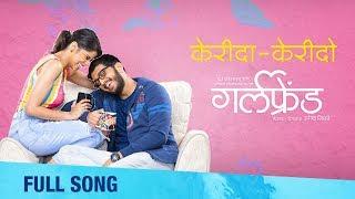 Querida Querido (केरीदा केरीदो) | Full Song | Girlfriend Movie | Hrishikesh - Saurabh - Jasraj