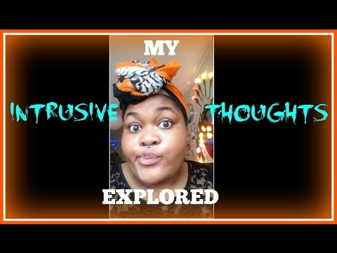 My Intrusive Thoughts Explored