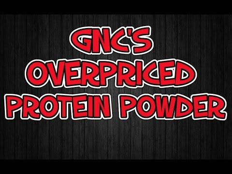 GNC'S Overpriced Protein Powder