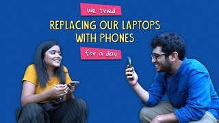 ScoopWhoop: We Tried Replacing Our Laptops With Phones For A Day