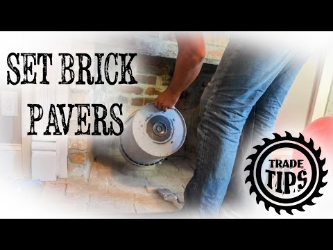 Fireplace Repairs Set, Install, Brick Pavers for Hearth - Trade Tips