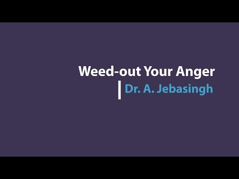 Weed-out Your Anger | கோபத்தைக் களைவோம் #10