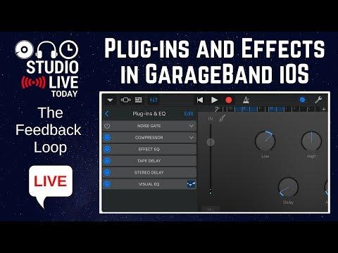 Plug-ins and Effects in GarageBand iOS - The Feedback Loop LIVE