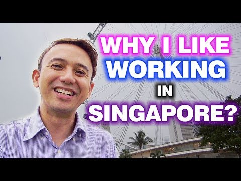 Why I Like Working In Singapore ? | Foreigners In Singapore