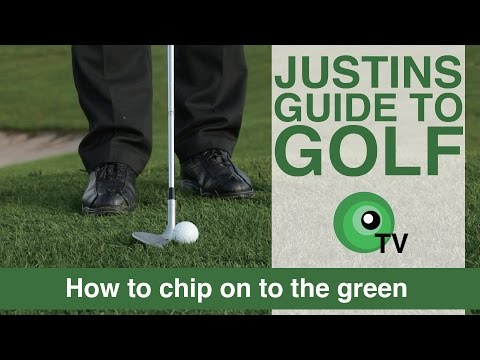 Justin's Guide to Golf : How to chip on to the green.