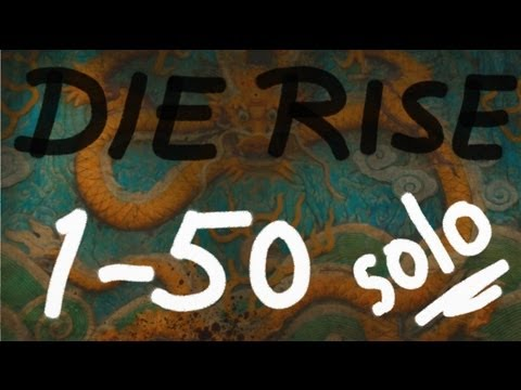Die Rise Rounds 1-50 Solo