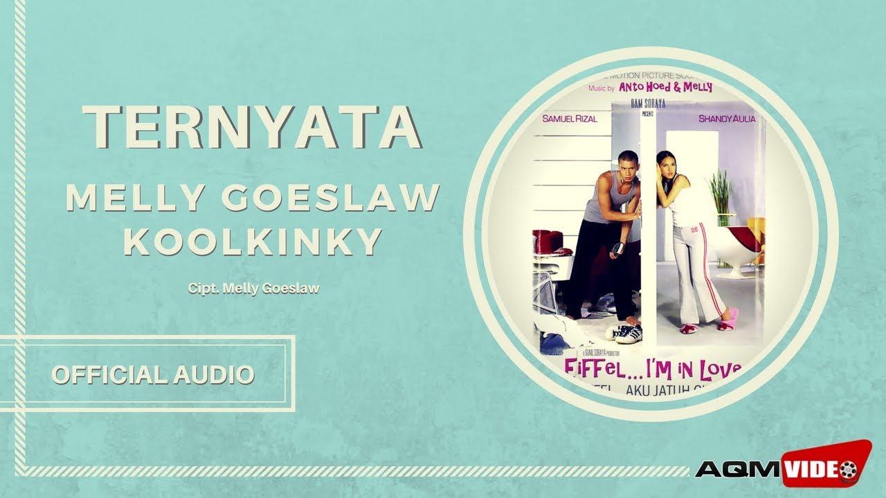 Melly Goeslaw & Koolkinky - Ternyata