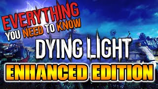 Everything You Need To Know About Dying Light: The Following - Enhanced Edition (Part 1)