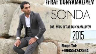 Ifrat - Ne Qaldi Sonda 2015 Yeni
