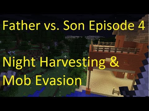 Father vs. Son Night Harvesting and Mob Evasion (Episode #4)