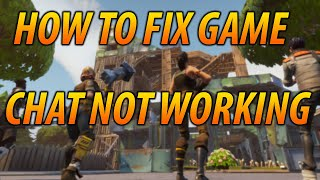 Game Chat Fortnite Not Working | Cheater A Fortnite