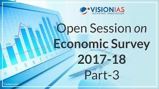 Open Session Series   Economic Survey 2017-18   Part 3