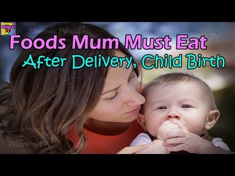 Top Foods to Eat After Your Delivery | Mom's Healthiness - 2017 NEW