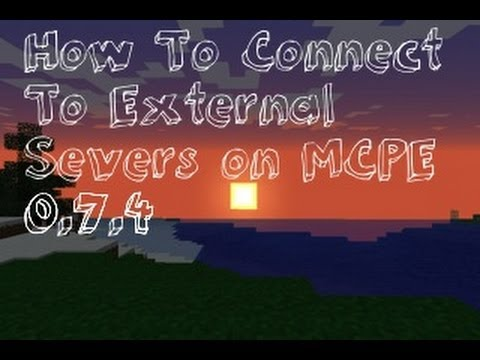 How to Connect To External Servers on MCPE 0.7.4