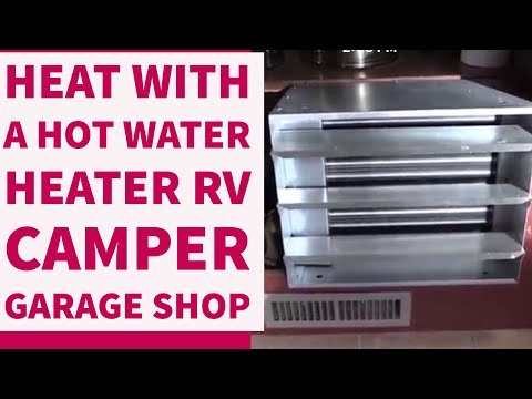 How To Heat With A Hot Water Heater RV Camper Garage Shop