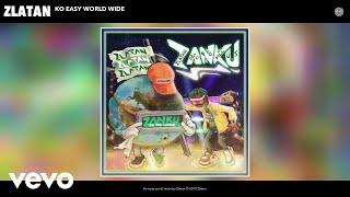 Zlatan - Ko easy world wide (Audio)