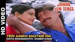Teri Aankh Mastani Hai - Jawab Hum Denge | Kavita Krishnamurthy, Shabbir Kumar |