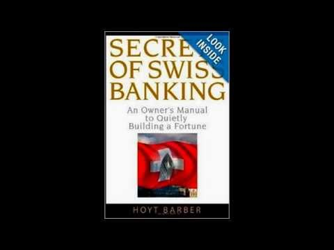 Secrets of Swiss Banking: An Owner's Manual to Quietly Building a Fortune - Hoyt Barber