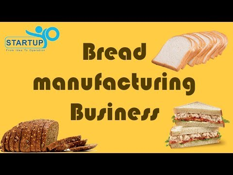 Bread manufacturing Business - StartupYo