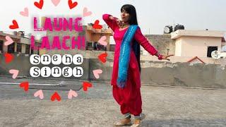 Laung Laachi   Dance Cover By Sneha singh   Mannat Noor   Ammy Virk   Neeru Bajwa