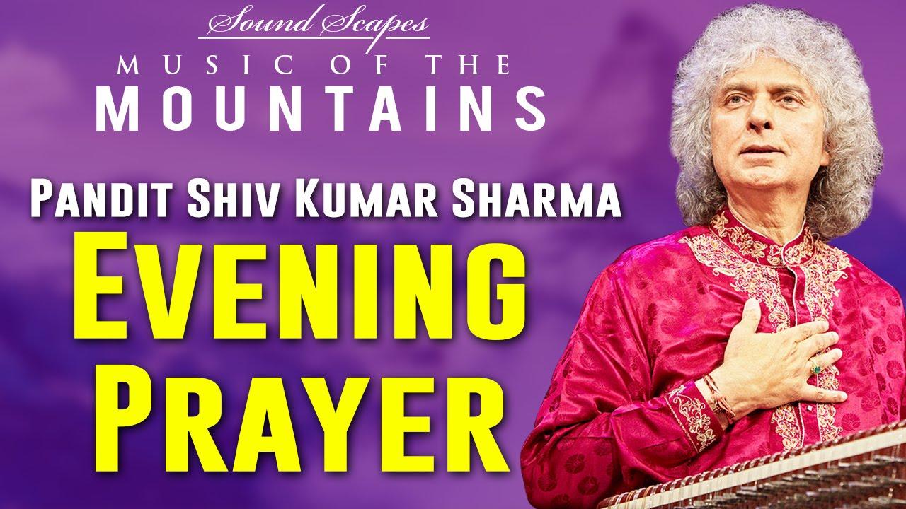 Evening Prayer | Pandit Shiv Kumar Sharma | ( Album: Sound Scapes - Music of the Mountains )