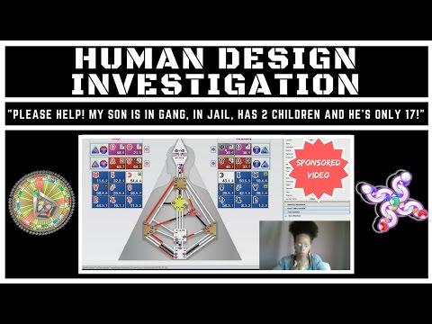 HUMAN DESIGN INVESTIGATION: My Son is In A Gang, In Jail, Has 2 Children, & He's Only 17