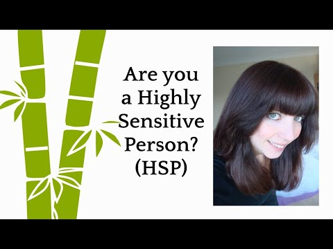 Are you a Highly Sensitive Person? (HSP)