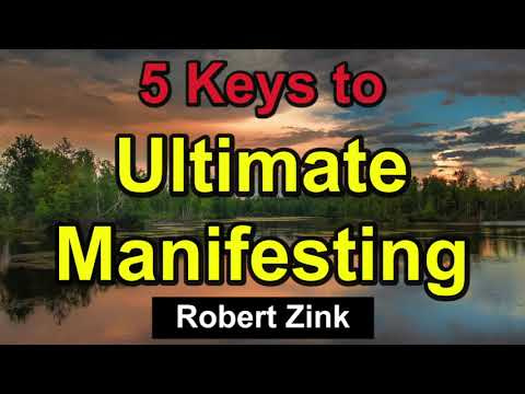 5 Keys to Ultimate Manifesting - Unlock Your Potential with the Law of Attraction
