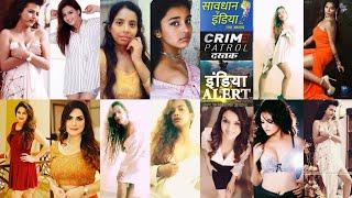 Crime Patrol, Savdhaan India, Crime Alert, Actress Real Name 2019