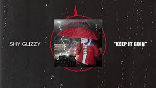 Shy Glizzy - Keep It Going [Official Audio]