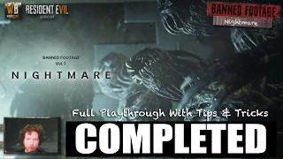 Nightmare | Resident Evil 7 Banned Footage DLC | Full Playthrough & Walkthrough Tips