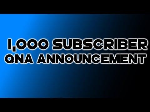 1,000 subscriber QNA Announcement video!