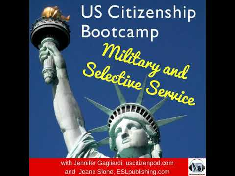 Military and Selective Service: An Interview from US Citizenship Bootcamp
