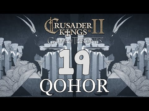 Ck2: Game of Thrones - DEUS GOAT! Qohor Episode 19