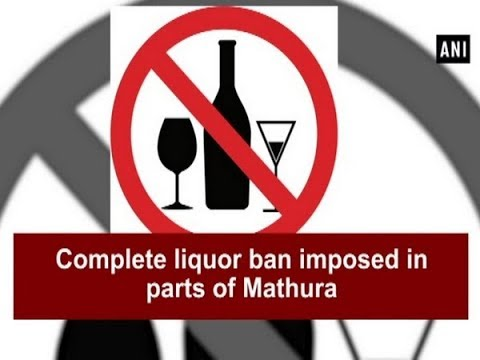 Complete liquor ban imposed in parts of Mathura   - Uttar Pradesh News