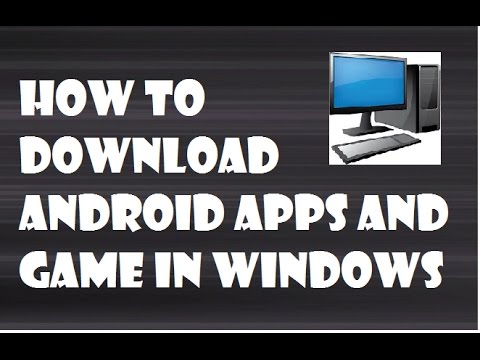 how to download android apps and game in windows (bluestacks)