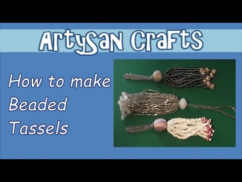 How to Make Beaded Tassels - ArtySan Crafts