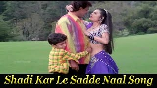 Shadi Kar Le Sadde Naal Song Jwalamukhi Movie