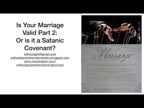 Is Your (Re)Marriage Valid 2: Or A Satanic Covenant?