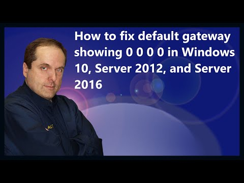 How to fix default gateway showing 0 0 0 0 in Windows 10, Server 2012, and Server 2016