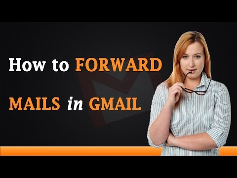 How to Forward Mails in Gmail