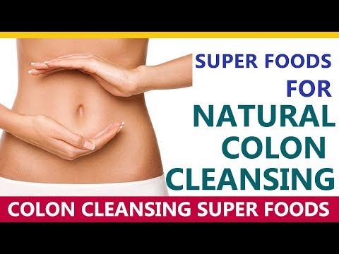 Colon Cleansing Super foods - Foods That Naturally Cleanse The Colon -  Colon cleanse foods