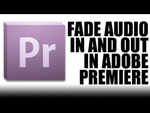 Fade Audio In & Out In Adobe Premiere Pro CS5 CS6