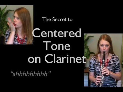 The Secret to Centered Tone on Clarinet